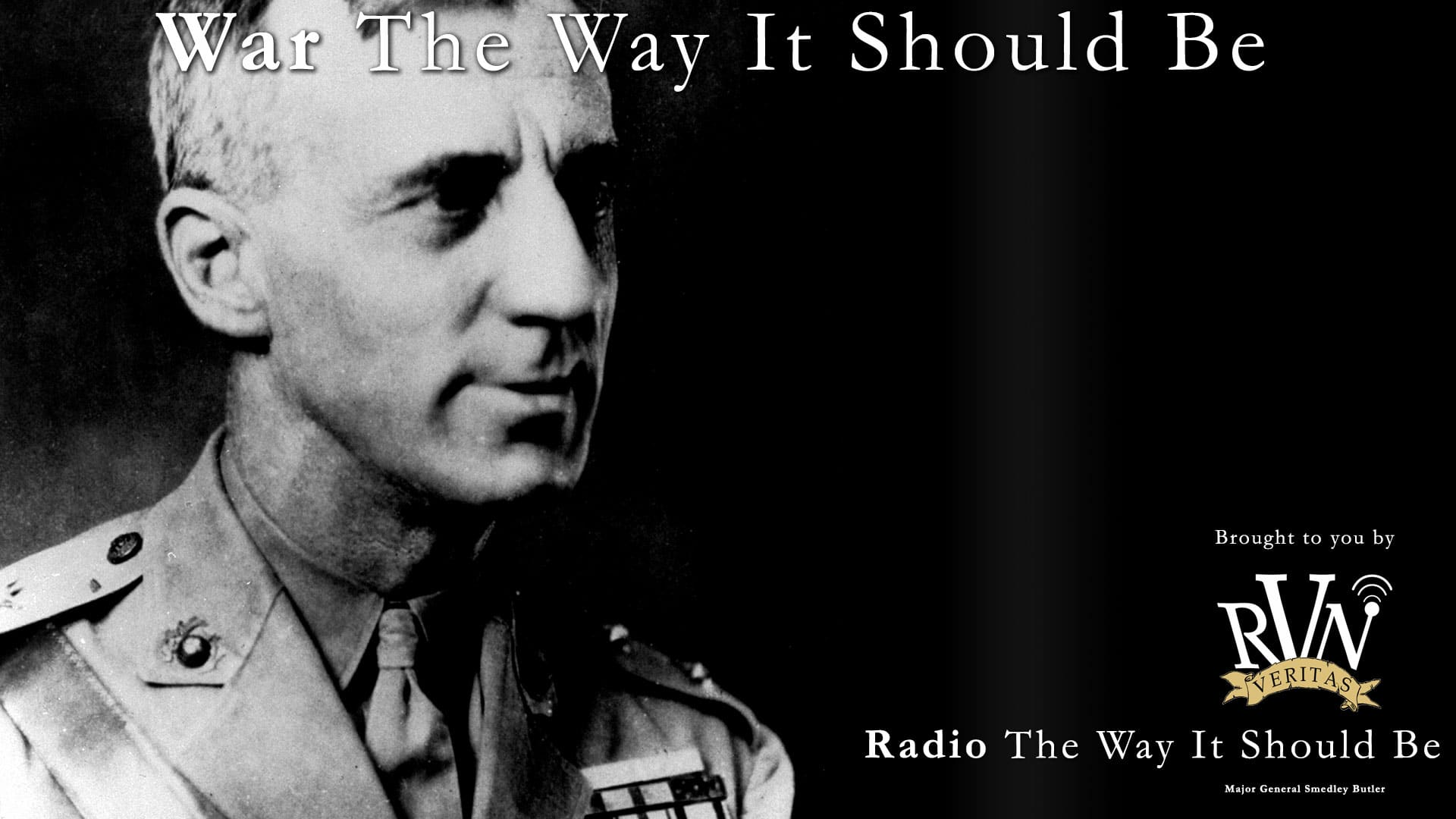 Radio The Way It Shoulod Be Presents: War The Way It Should Be, Featuring Smedley Butler