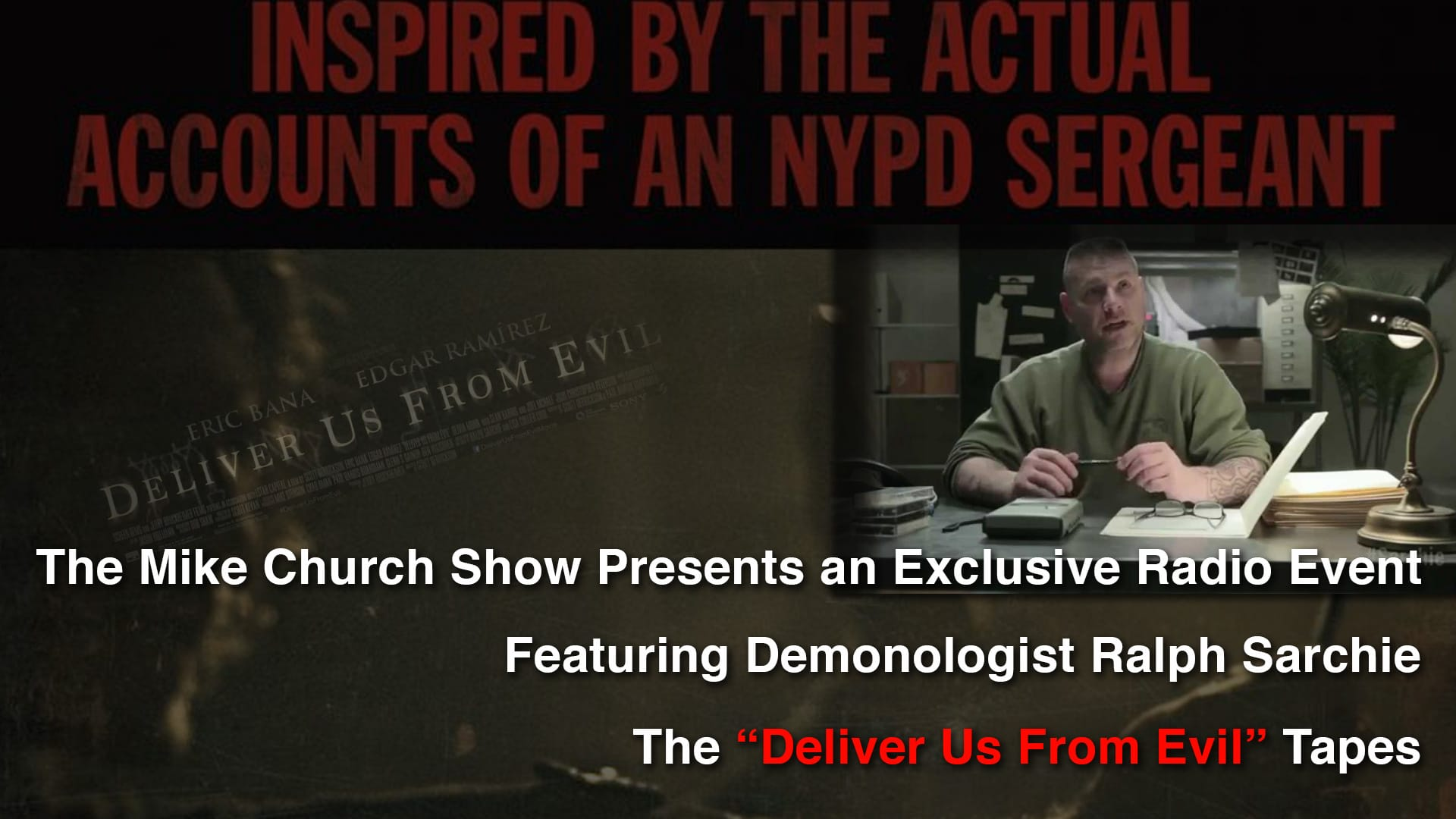 The Deliver Us From Evil Tapes Part V Demons & Communism - The Mike Church Show