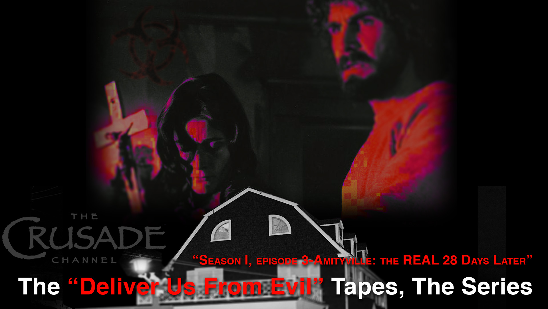 """Download Deliver Us From Evil Tapes-S1 E3 """"Amityville: The REAL 28 Days Later"""" - FREE!"""