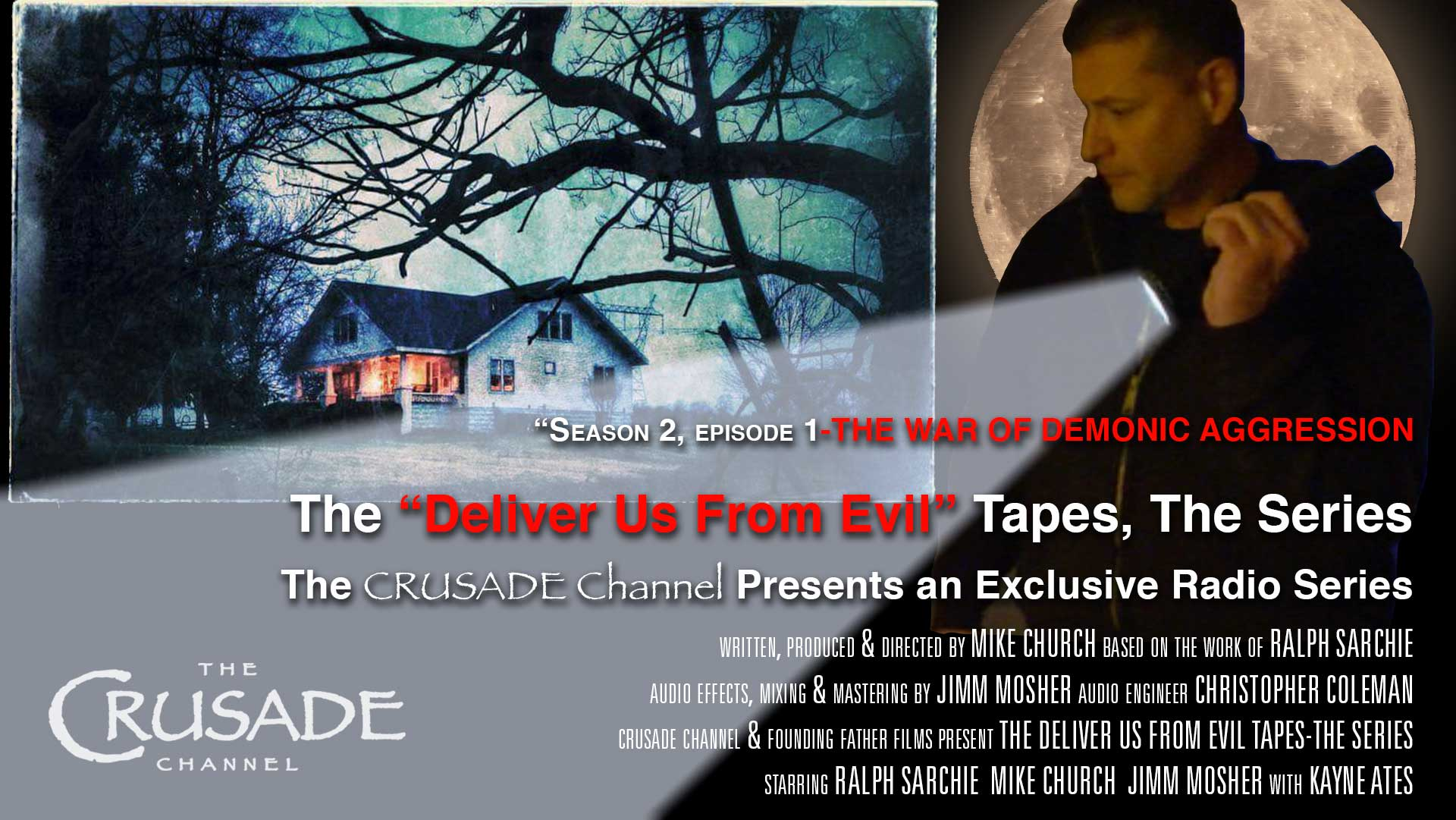 The War of Demonic Aggression - The Deliver Us From Evil Tapes Season 2 Begins!