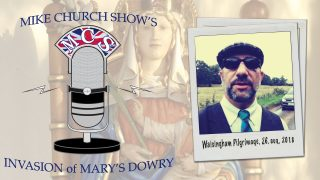Why All English Roads Lead To Walsingham - The Pearcing Truth With Mike Church