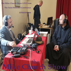 The Mike Church Show LIVE from the Saint Benedict Conference