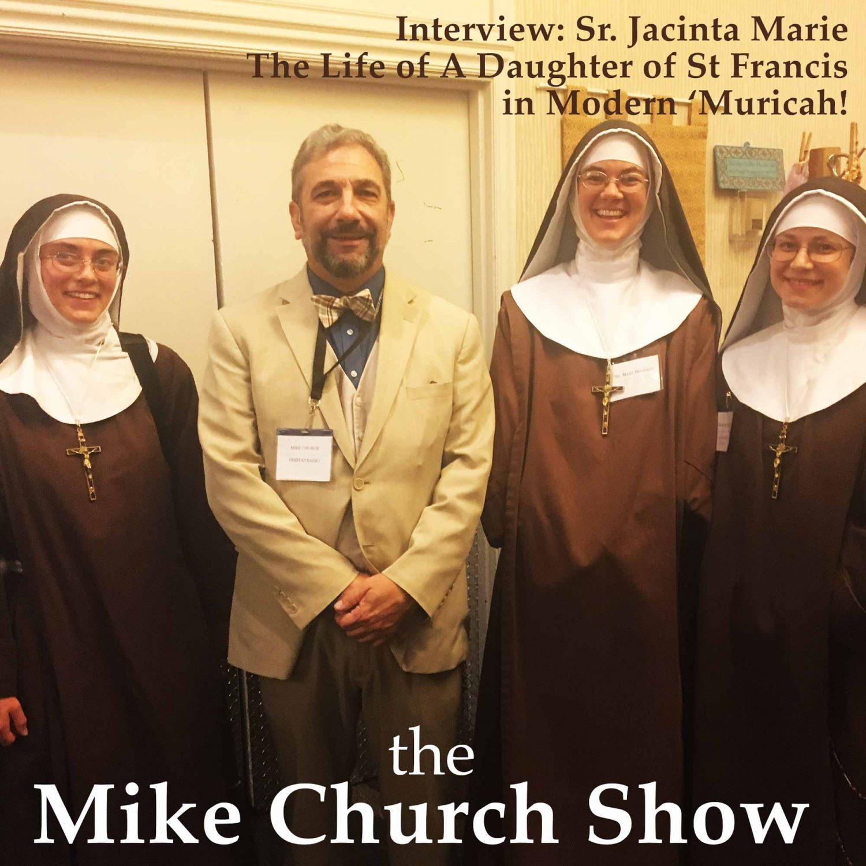 Sr. Jacinta Marie The Life of A Daughter of St Francis in Modern 'Muricah!