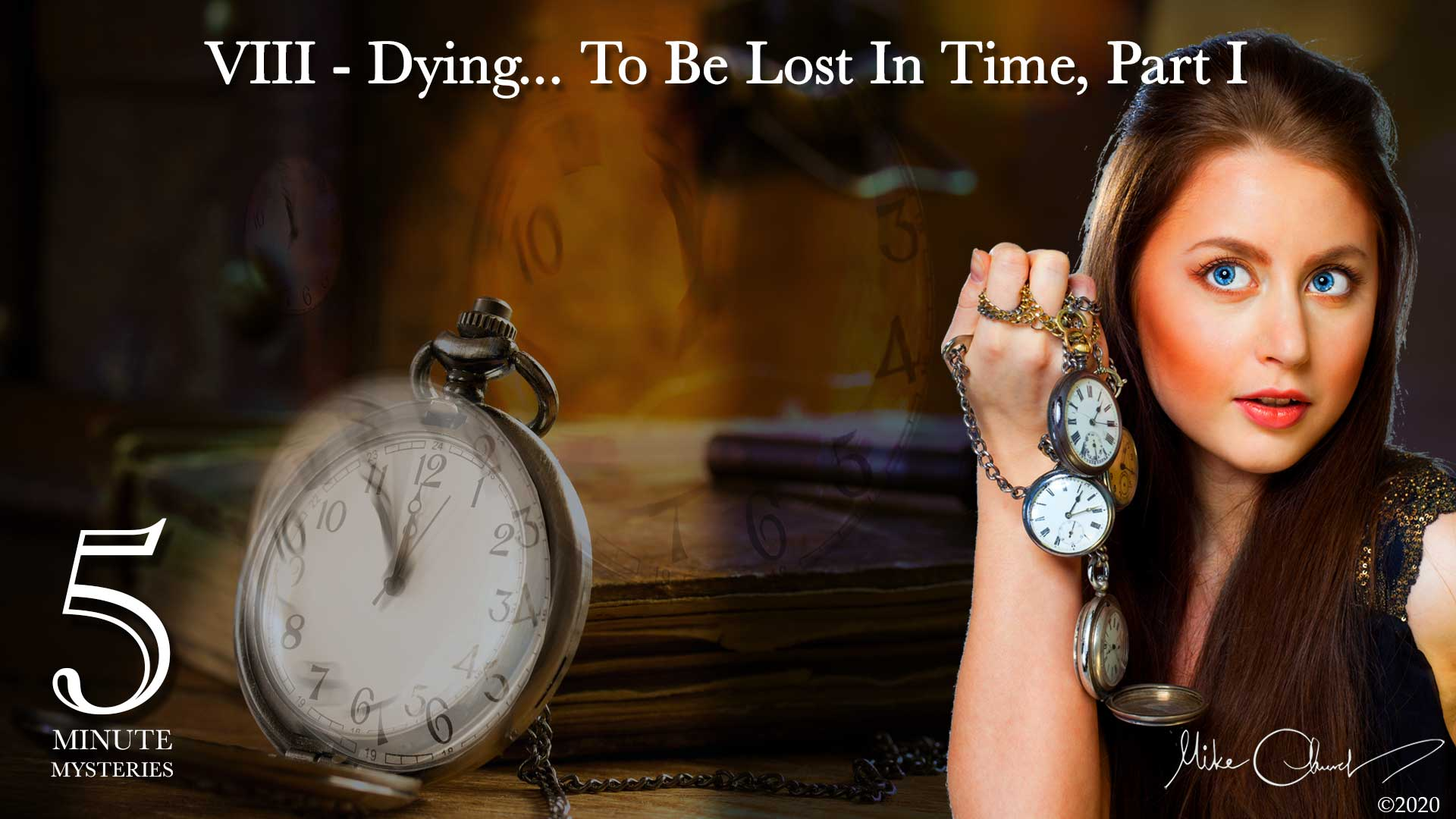5 Minute Mysteries Episode VIII - Dying...To Be Lost in Time-Part 1