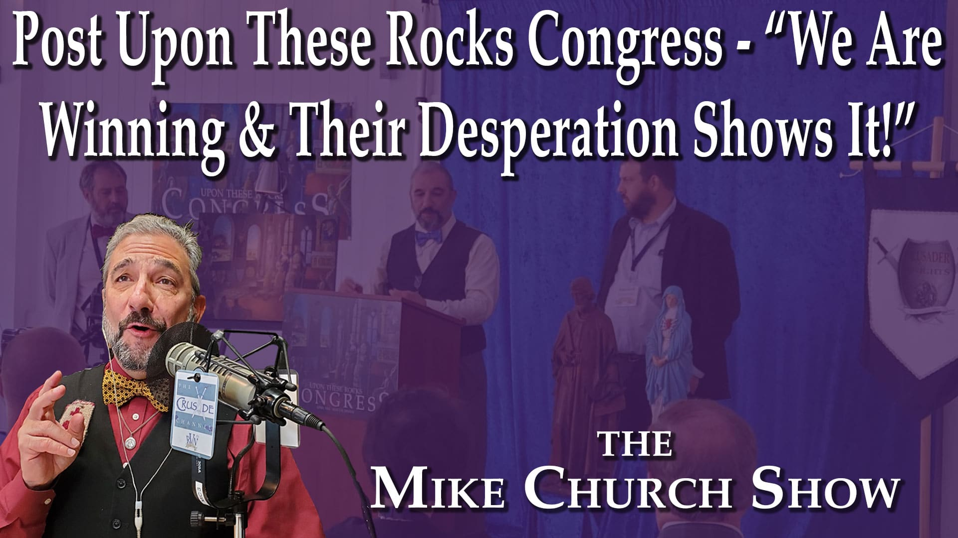 "Mike Church Show-Post Upon These Rocks Congress, ""We Are Winning & Their Desperation Shows It!"""