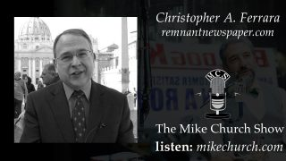 Why Fr. Slim Jim Martin Is A Heretic, Even In The ShAmazonian Synod Church of Francis! - Chris Ferrara joins The Mike Church Show