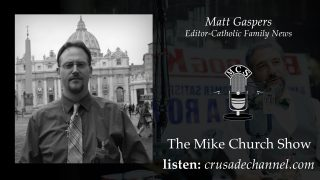 Matt Gaspers Catholic Family News Interview with Mike Church - The Mike Church Show