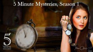 The 5 Minute Mysteries Series, Complete Season 1
