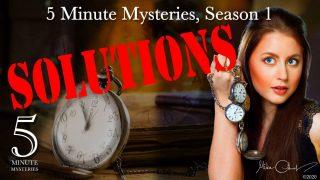 5 Minute Mysteries Episodes IX-X Solve Show