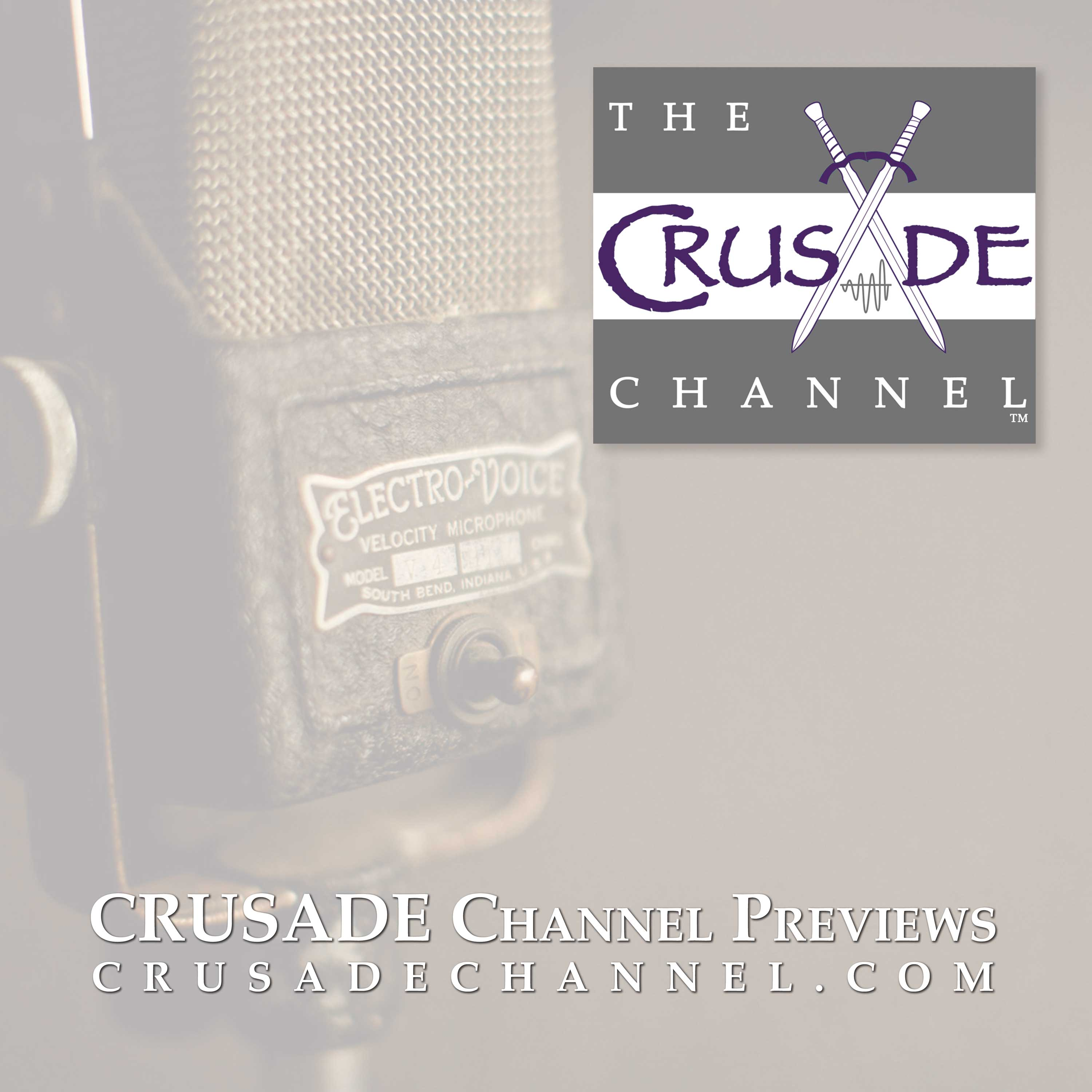 The Crusade Channel Previews